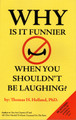 Why Is It Funnier When You Shouldn't Be Laughing?
