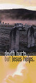 Death Hurts, But Jesus Helps (pack of 10)