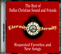 The Best of Dallas Christian Sound and Friends - Requested Favorites and New Songs