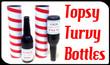 Tricky Topsy Turvy Bottles