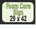 Foam Core Sign 29 x 42