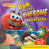 Bob And The Awesome Mustache- A Story About God Being All You Need With Stickers
