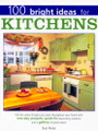 Betterway Books: 100 Bright Ideas for Kitchens by Sue Rose