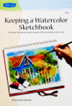 Walter Foster: Keeping a Watercolor Sketchbook by Brenda Swenson