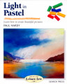 Search Press: Light in Pastel by Paul Hardy