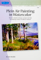 Walter Foster: Plein Air Painting in Watercolor by Scott Burdick