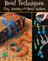 Bead Techniques: Clay Jewelry with Bead Rollers by Linda Peterson