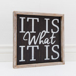 12x12x1.5 frmd sign (IT IS) bk/wh