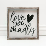 12x12x1.5 frmd sign (LVE YOU MDLY) wh/bk