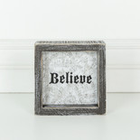 5x5x1.5 wood frmd sign (BELIEVE) wh/bk/gy