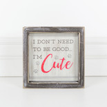 6x6x1.5 wood frmd sign (CUTE) multi