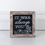 5x5x1.5 wood frmd sign (ALWAYS) bk/wh