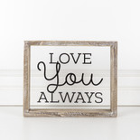 10x8x1.5 wood frmd sign (ALWAYS) cl/bk