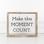 10x8x1.5 wood frmd sign (MOMENT) cl/bk