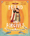 The Friend who Forgives  - A true story about how Peter failed and Jesus forgave