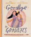 Goodbye to Goodbyes - A True Story About Jesus, Lazarus, and an Empty Tomb