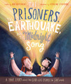 The Prisoners, the Earthquake, and the Midnight Song - A true story about how God uses people to save people