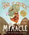 The One O'Clock Miracle - A true story about trusting the words of Jesus
