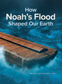 How Noah's Flood Shaped Our Earth eBook .mobi