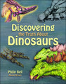 Discovering the Truth about Dinosaurs