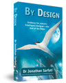 By Design: Evidence for Nature's Intelligent Designer - the God of the Bible