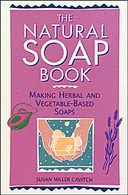 The Natural Soap Book : Making Herbal and Vegetable-Based Soaps
