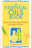 The Essential Oils Book : Creating Personal Blends for Mind & Body