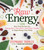 Raw Energy : 124 Raw Food Recipes for Energy Bars / Smoothies and Other Snacks to Supercharge Your Body