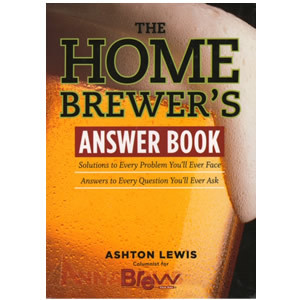 The Homebrewer's Answer Book : Solutions to Every Problem-Answers to Every Question