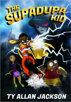 The Supadupa Kid - Ty Allan Jackson