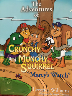 """The Adventures of Crunchy and Munchy Squirrel - """"Marcy's Watch"""""""
