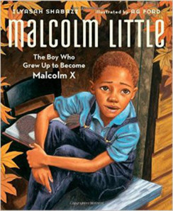 Malcolm Little  - The Boy Who Grew Up to Become Malcolm X