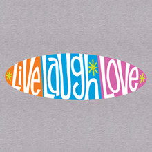 Live, laugh, love. Repeat.