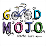 Good Mojo starts here. Let there be good mojo on earth, and let it begin with me!