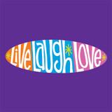 Live, laugh, love. Repeat.
