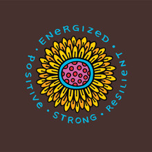 """Energized, Positive, Strong, Resilient.""  Put out a good vibe with this beautiful sunflower design created by Danyse."