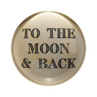 "Set of 2 ""To the Moon and Back"" Paperweights"