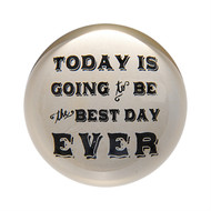 "Set of 2 ""Best Day Ever"" Paperweights"