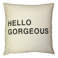 Hello Gorgeous Pillow