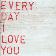 Small Art Print - Everyday I Love You