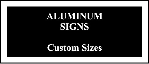 Custom Aluminum Signs