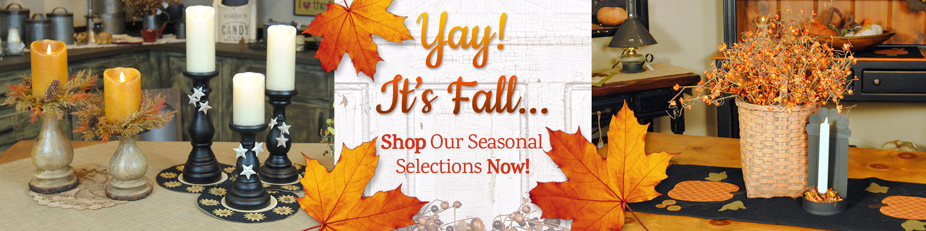 Shop hundreds of country seasonal selections now