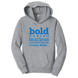 Be Bold (light gray hoodie)