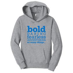 Be Bold (light gray hoodie)
