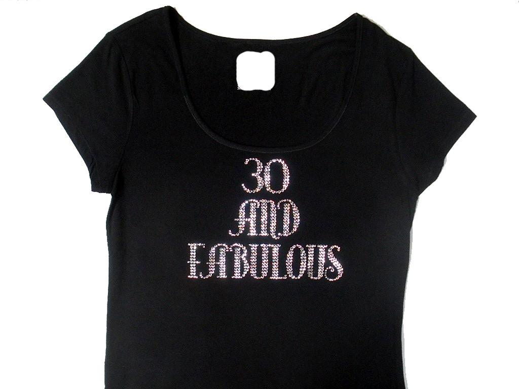 5c4f8c02 Birthday 30,40, 50, 60 and Fabulous Swarovski Crystal Rhinestone T Shirt