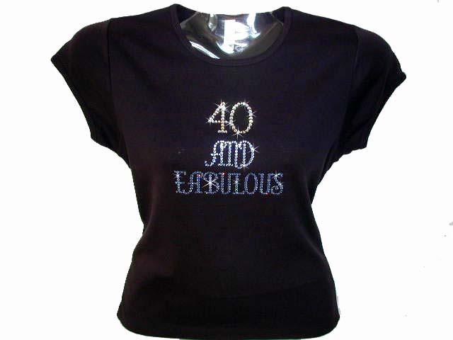 20 30 40 Forty 50 Fifty 60 70 80 And Fabulous Swarovski Rhinestone Birthday T Shirt Design