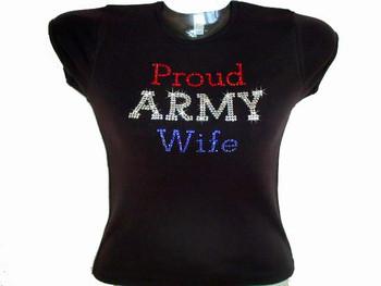 Proud Army Wife / Mom Military Swarovski Crystal Rhinestone T Shirt