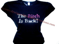 The Bitch Is Back Swarovski Crystal Rhinestone Concert T Shirt Top
