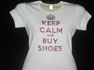 Keep Calm and Buy Shoes Swarovski Crystal Rhinestone Bling T Shirt