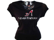 Never Enough Shoe Rhinestone Tee shirt